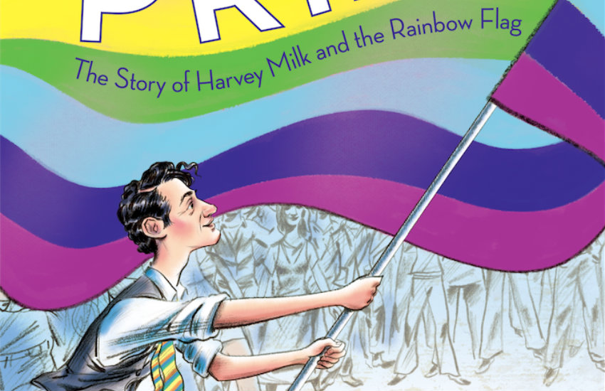 The cover of Pride, Rob Sanders' book on Harvey Milk and the rainbow flag