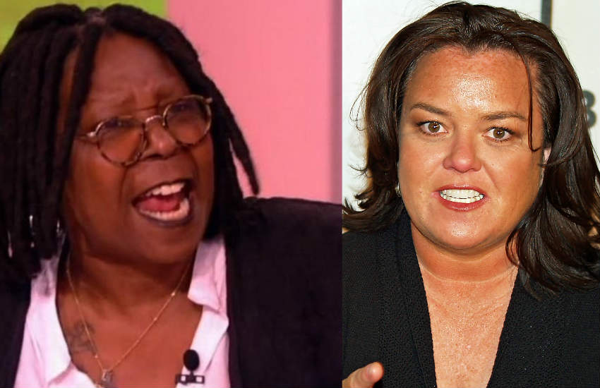 Whoopi Goldberg and Rosie O'Donnell.